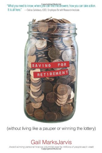 Saving for Retirement without Living Like a Pauper or Winning the Lottery free download