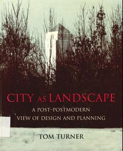 City as Landscape: A Post Post-Modern View of Design and Planning free download