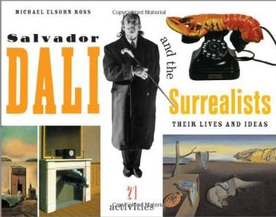 Salvador Dali and the Surrealists: Their Lives and Ideas, 21 Activities free download