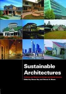 Sustainable Architectures: Cultures and Natures in Europe and North America free download