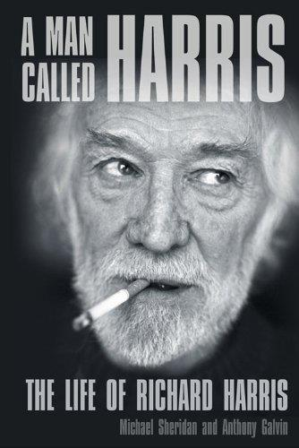 A Man Called Harris: The Life of Richard Harris free download