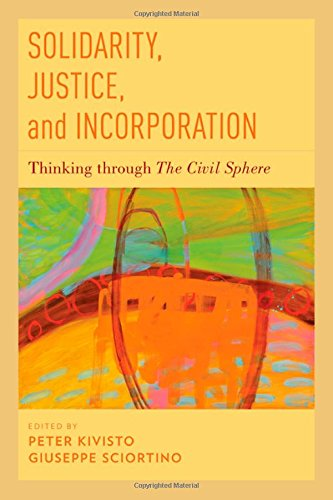 Solidarity, Justice, and Incorporation: Thinking through The Civil Sphere free download