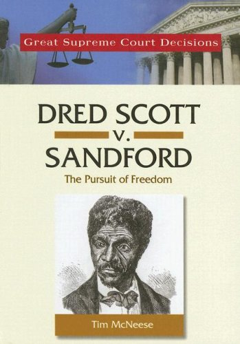 Dred Scott V. Sanford (Great Supreme Court Decisions) free download