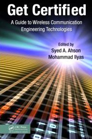 Get Certified: A Guide to Wireless Communication Engineering Technologies free download