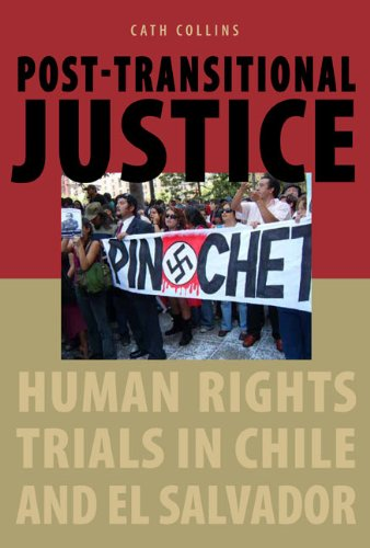 Post-transitional Justice: Human Rights Trials in Chile and El Salvador free download