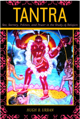 Tantra: Sex, Secrecy, Politics, and Power in the Study of Religion free download