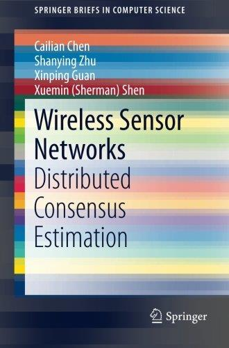 Wireless Sensor Networks: Distributed Consensus Estimation free download
