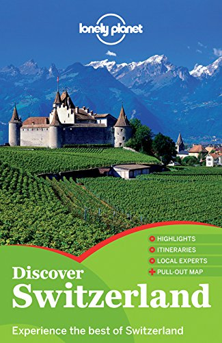 Lonely Planet Discover Switzerland (Travel Guide) free download