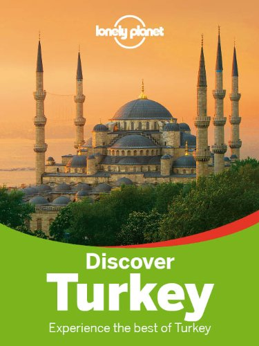 Lonely Planet Discover Turkey (Travel Guide) free download