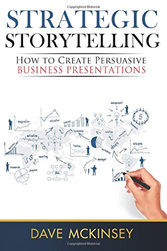 Strategic Storytelling: How to Create Persuasive Business Presentations free download