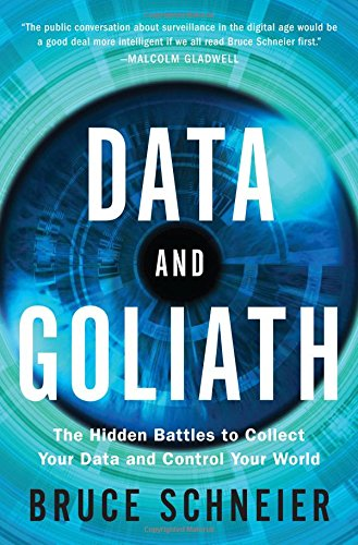 Data and Goliath: The Hidden Battles to Collect Your Data and Control Your World free download