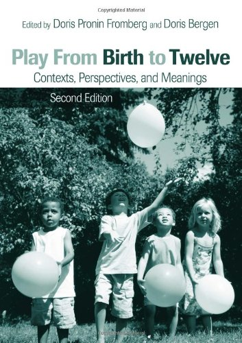 Play from Birth to Twelve: Contexts, Perspectives, and Meanings free download