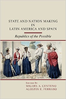 State and Nation Making in Latin America and Spain: Republics of the Possible free download