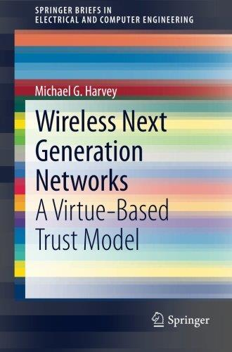 Wireless Next Generation Networks: A Virtue-Based Trust Model free download