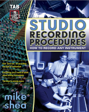 Ultimate Guide to Music Recording: Tools, Tricks, and Tips for Recording Any Instrument free download