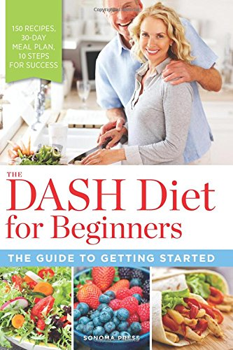 The DASH Diet for Beginners: The Guide to Getting Started free download