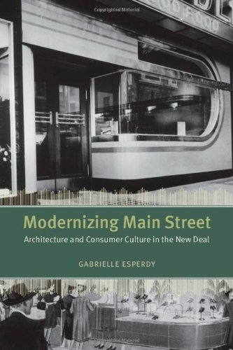 Modernizing Main Street: Architecture and Consumer Culture in the New Deal (Center for American Places) free download