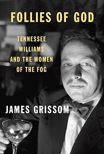 Follies of God: Tennessee Williams and the Women of the Fog free download
