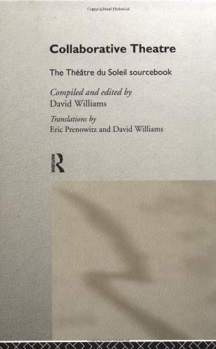 Collaborative Theatre: Le Theatre du Soleil (Theatre Studies) free download