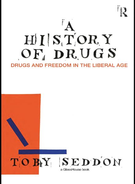 A History of Drugs: Drugs and Freedom in the Liberal Age free download