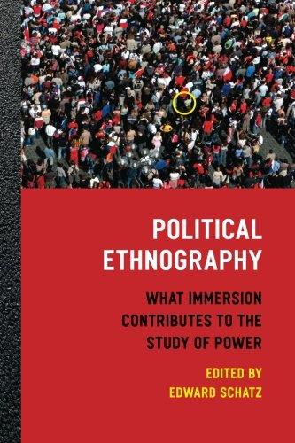 Political Ethnography: What Immersion Contributes to the Study of Power free download