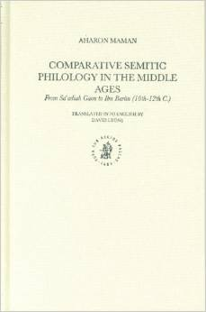 Comparative Semitic Philology In The Middle Ages: From Sa'adiah Gaon To Ibn Barun (10th-12th C.) free download
