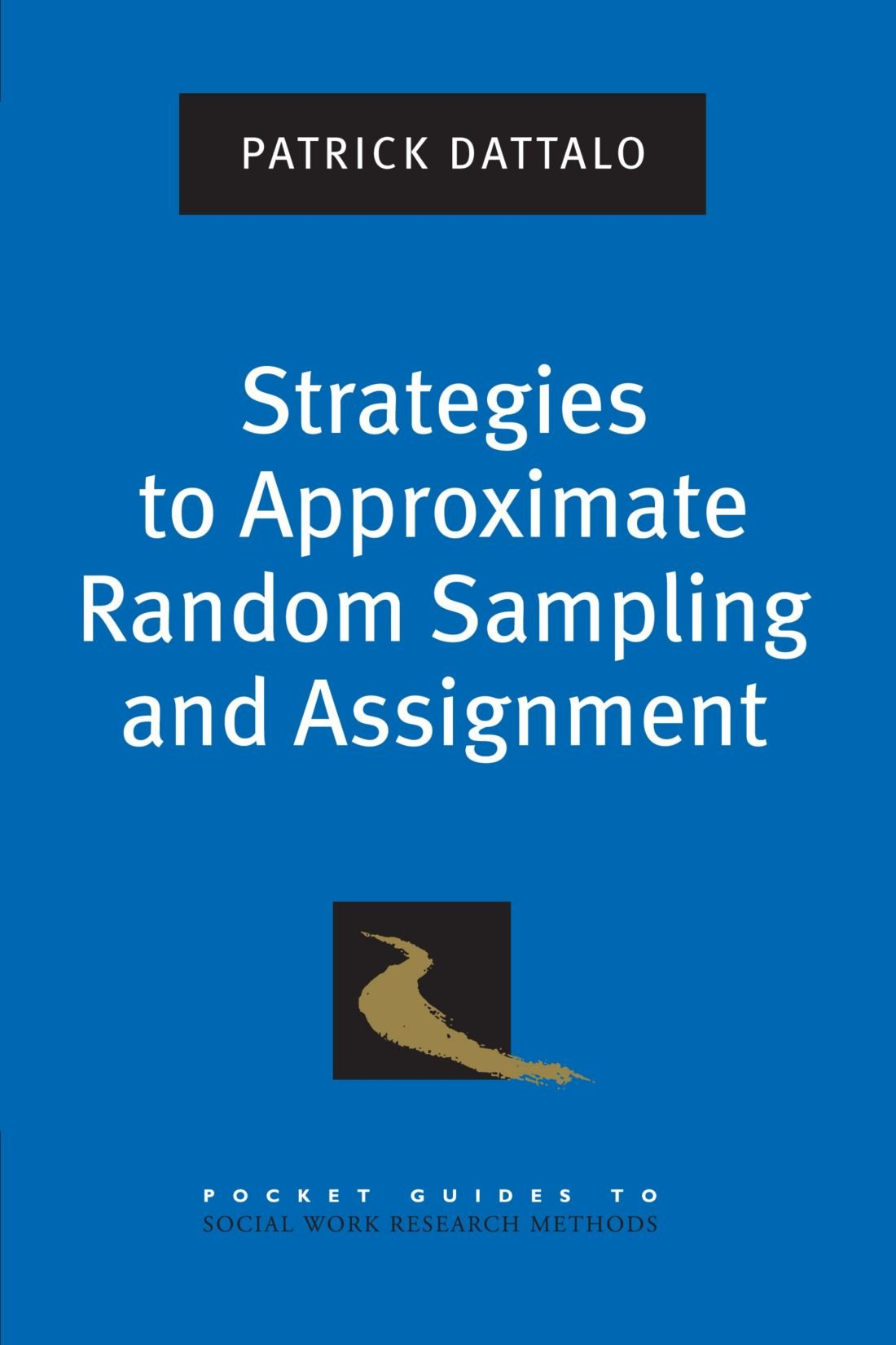 Strategies to Approximate Random Sampling and Assignment (Pocket Guides to Social Work Research Methods) free download