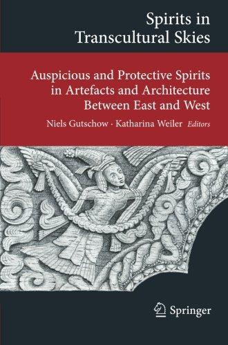 Spirits in Transcultural Skies: Auspicious and Protective Spirits in Artefacts and Architecture Between East and West free download