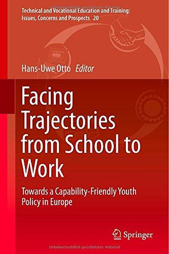 Facing Trajectories from School to Work: Towards a Capability-Friendly Youth Policy in Europe free download