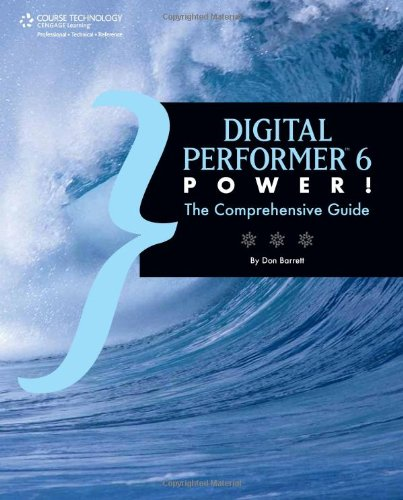 Digital Performer 6 Power!: The Comprehensive Guide free download