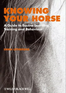 Knowing Your Horse: A Guide to Equine Learning, Training and Behaviour free download