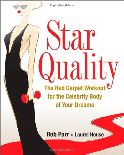 Star Quality: The Red Carpet Workout for the Celebrity Body of Your Dreams free download