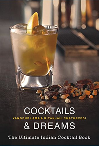 Cocktails & Dreams: The Ultimate Indian Cocktail Book free download