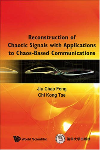Reconstruction of Chaotic Signals with Applications to Chaos-Based Communications free download