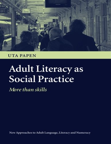 Adult Literacy as Social Practice: More Than Skills free download