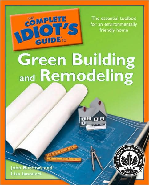 The Complete Idiot's Guide to Green Building and Remodeling free download