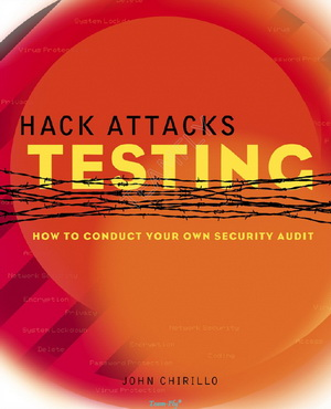 Hack Attacks Testing: How to Conduct Your Own Security Audit free download