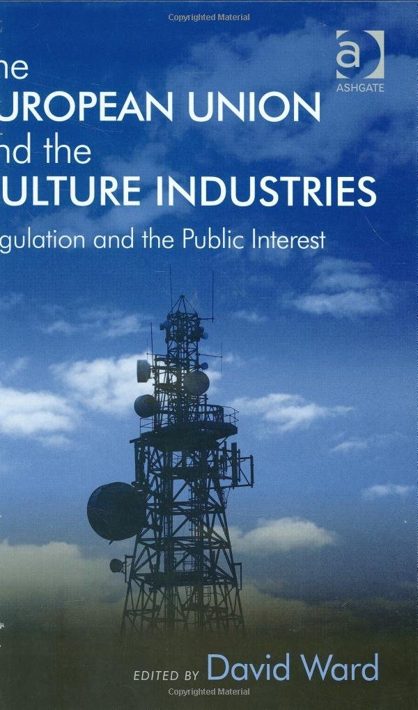 The European Union and the Culture Industries free download