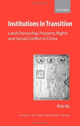 Institutions in Transition: Land Ownership, Property Rights and Social Conflict in China free download