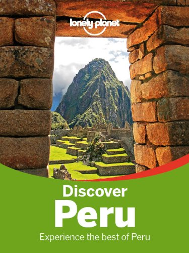 Lonely Planet Discover Peru (Travel Guide) free download
