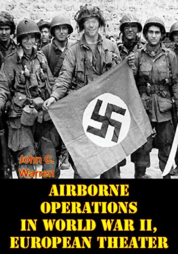 Airborne Operations In World War II, European Theater Illustrated Edition free download