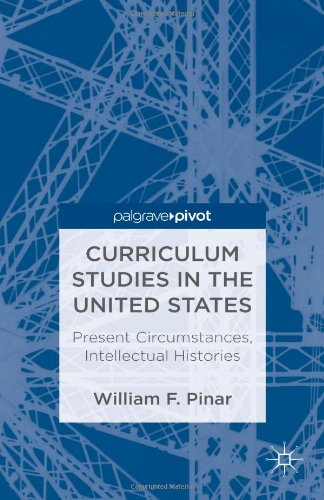 Curriculum Studies in the United States: Present Circumstances, Intellectual Histories free download