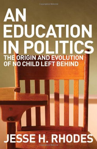 An Education in Politics: The Origins and Evolution of No Child Left Behind free download