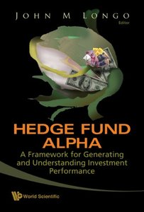 Hedge Fund Alpha: A Framework for Generating and Understanding Investment Performance free download