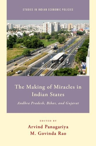 The Making of Miracles in Indian States: Andhra Pradesh, Bihar, and Gujarat free download