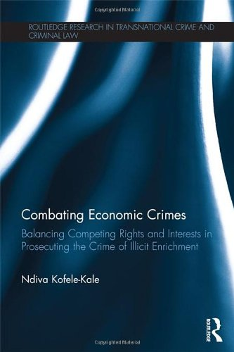 Combating Economic Crimes: Balancing Competing Rights and Interests in Prosecuting the Crime of Illicit Enrichment free download