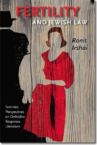 Fertility and Jewish Law: Feminist Perspectives on Orthodox Responsa Literature free download