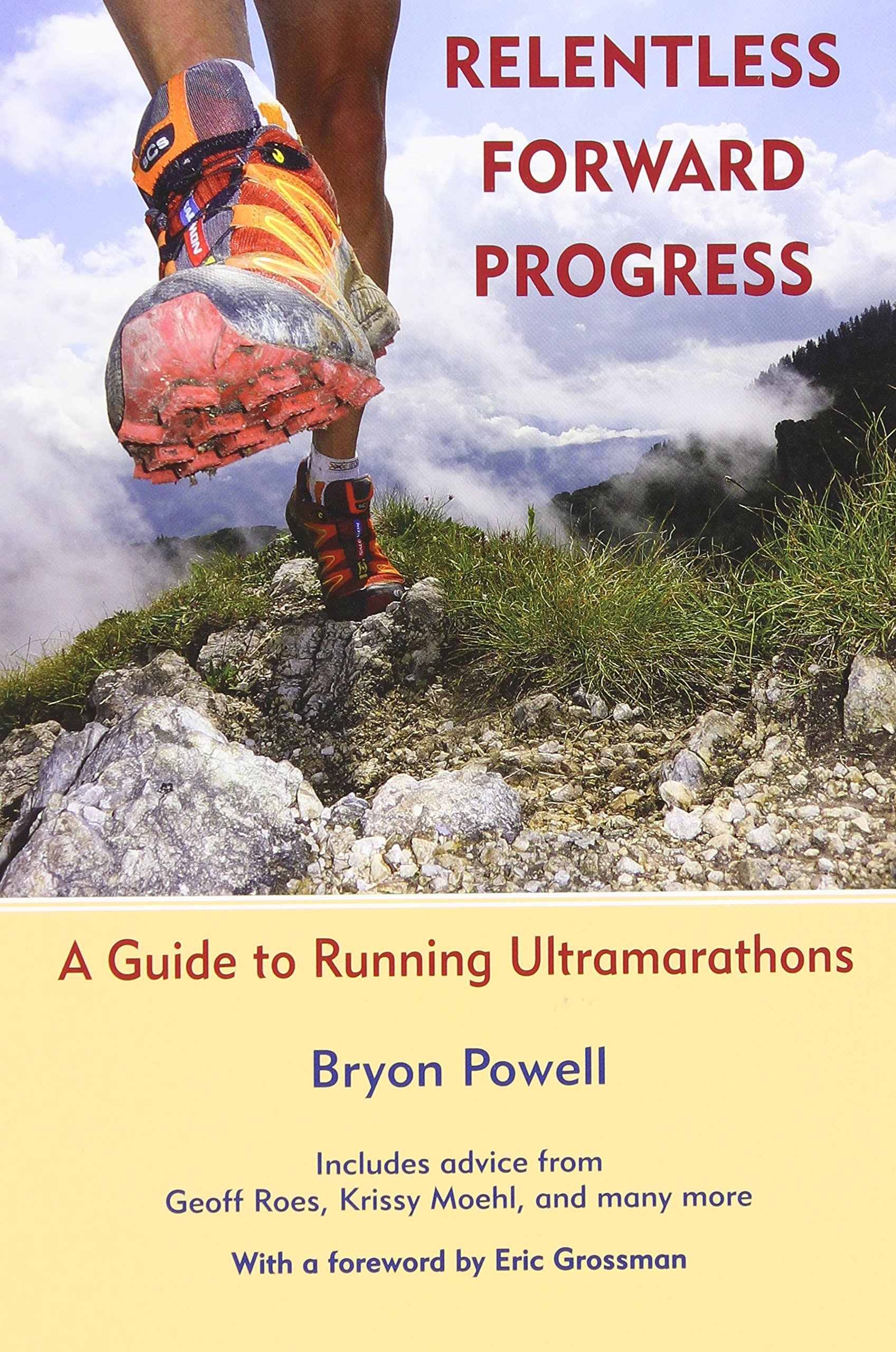 Relentless Forward Progress: A Guide to Running Ultramarathons free download