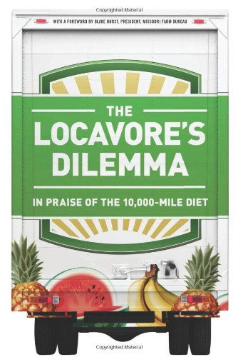 The Locavore's Dilemma: In Praise of the 10,000-mile Diet free download