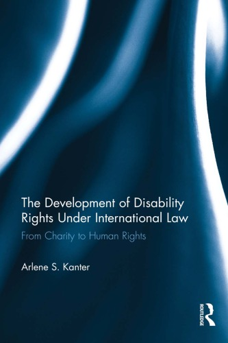 The Development of Disability Rights Under International Law: From Charity to Human Rights free download